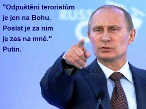 Putin se nebojí a já jsem tady na jeho straně
